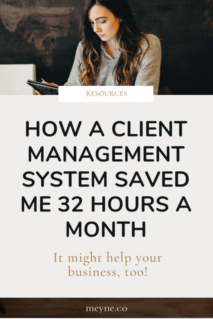 How a client management system saved me 32 hours a month