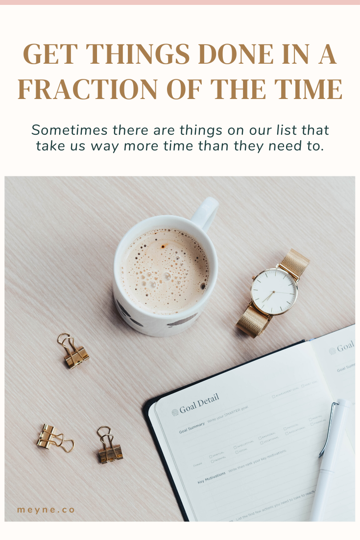 Get things done in a fraction of the time